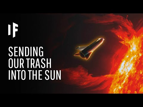 What If We Sent Our Trash Into the Sun?