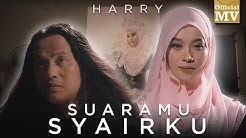 Harry - Suaramu Syairku (Official Music Video)