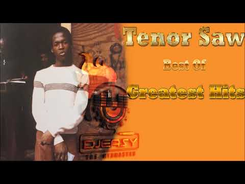 Tenor Saw Best of Greatest Hits (Remembering Tenor Saw) Mix By Mixmaster Djeasy