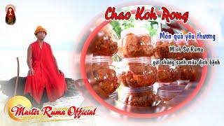 Chao Koh Rong - Món quà yêu thương Minh Sư Ruma gửi chúng sanh mùa dịch bệnh