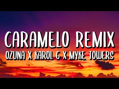 Ozuna Ft. Karol G, Myke Towers – Caramelo REMIX (Letra/Lyrics)
