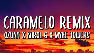 Ozuna Ft. Karol G, Myke Towers - Caramelo REMIX (Letra/Lyrics)