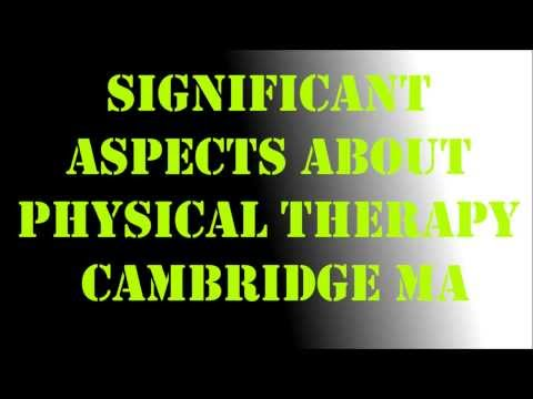 Significant Aspects About Physical Therapy Cambridge MA