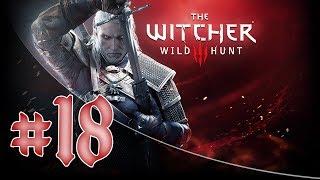 Ведьмак 3: Дикая Охота - Прохождение #18 - Убиваем Игошу [4K, 60FPS]