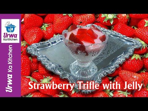 Strawberry Trifle With Custard and Jelly by Urwa Ka Kitchen
