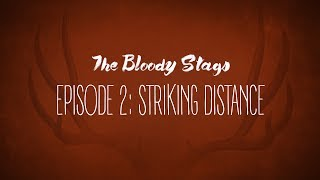 The Stags - Episode 2: Striking Distance