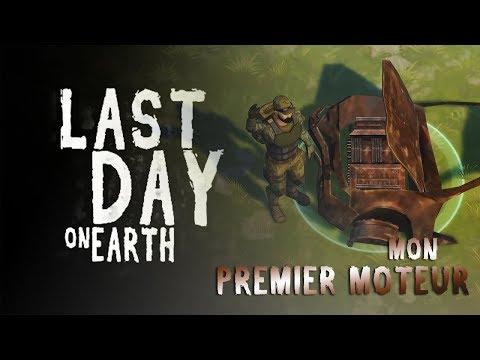 LAST DAY ON EARTH - Mon PREMIER MOTEUR !