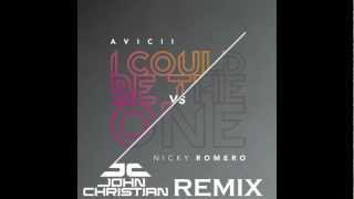 Avicii vs. Nicky Romero - I Could Be The One (John Christian Remix)