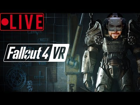 [LIVE] FallOut 4 VR IS HERE!!! First time in Fallout(srsly...). LETS GO!