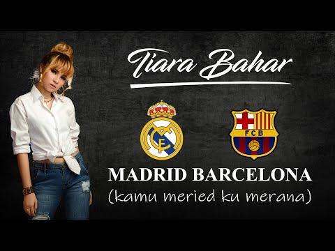 #MadridBarcelona Tiara Bahar - Madrid Barcelona (Kamu Meried Ku Merana) [Official Lirik Video]