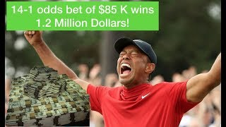 Tiger to win at The Masters bet, wins 1.2 million to guy who bet $85,000