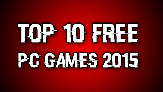 Top 10 Free Pc Games 2015 [1080P] HD