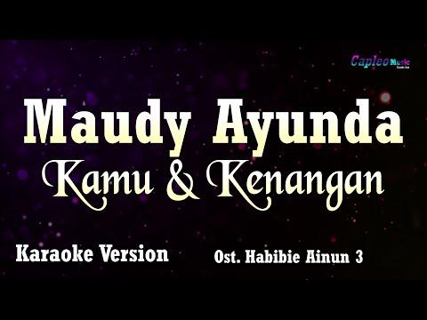 Maudy Ayunda - Kamu & Kenangan, Ost. Habibie Ainun 3 (Karaoke Version)