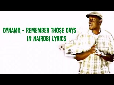 Dynamq - Remember those days in Nairobi Lyrics