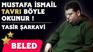 Yasir Sharkavi - Mustafa İsmail Tavrında Beled Süresi