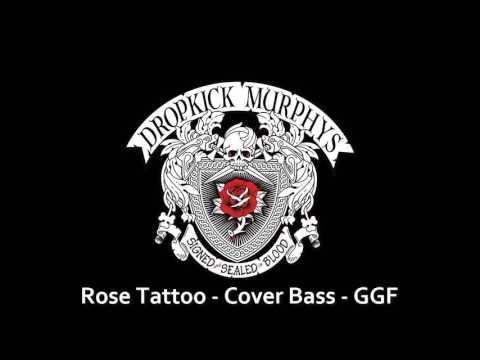 Rose Tattoo - Cover Bass + Lyrics - Dropick Murphys - GGF