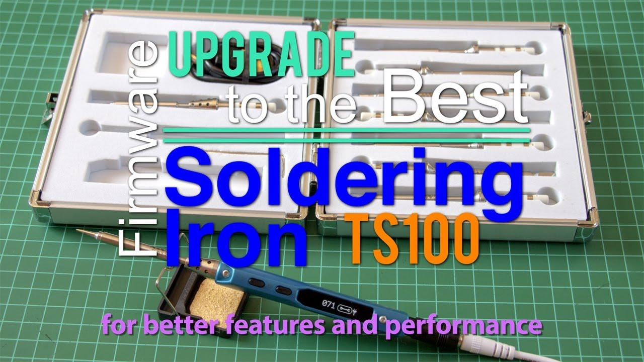 Firmware upgrade to the best Soldering Iron TS100 for better features and  performance