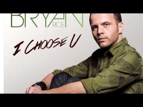 Bryan Rice (+) I Choose U