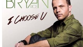 Bryan Rice - I Choose U