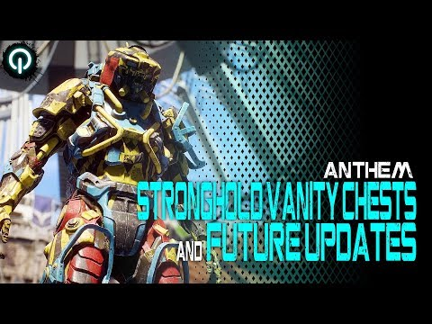 Anthem   Stronghold Vanity Chests and Future Updates