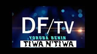 DF/TV YORUBA BÉNIN (Tiwa-n'tiwa) Ési Ibéré lati ènu El hadj GANIOU Atanda (Igbin Odounga chef Amulud