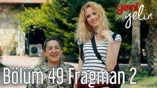 Yeni Gelin 49. Bölüm 2. Fragman