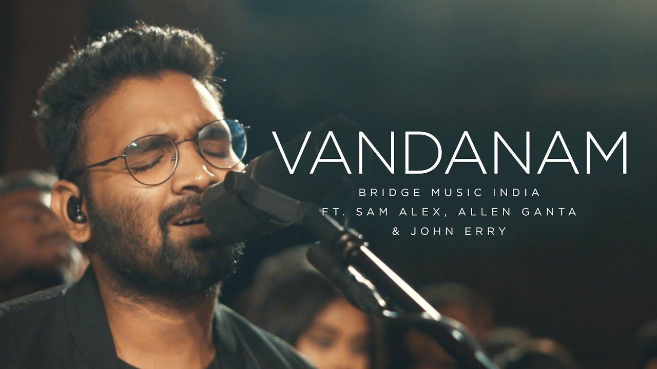 Vandanam | Telugu Worship Song - 4K | Bridge Music India ft. Sam Alex, Allen Ganta & John Erry
