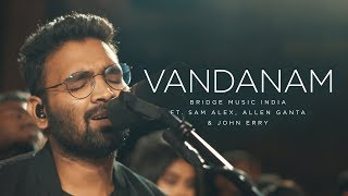 Vandanam | Telugu Worship Song - 4K | Bridge Music India ft. Sam Alex, Allen Ganta & John Erry