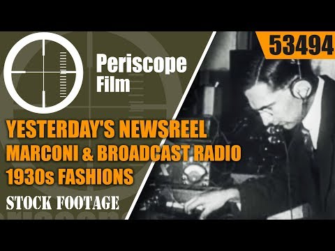YESTERDAY'S NEWSREEL   MARCONI & BROADCAST RADIO  1930s FASHIONS 53494