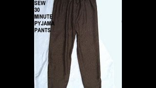 HOW TO SEW EASY 30 MINUTE PAJAMA PANTS.