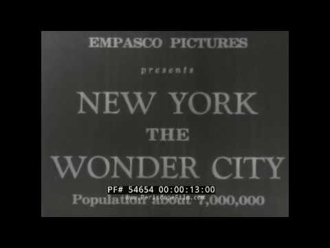 "NEW YORK CITY 1930s TRAVELOGUE  ""WONDER CITY POPULATION 7 MILLION""  54654"