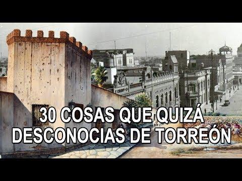 30 cosas que quizá desconocías de la ciudad de Torreón