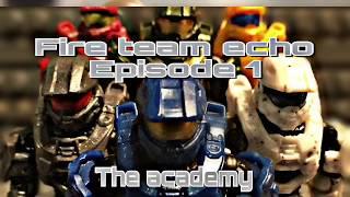 Fire Team Echo: Episode 1- The Academy(A Mega Construx Animation)