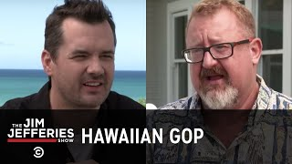 """Start Acting Like a F**king Republican"" - The Hawaiian GOP's Civil War: The Jim Jefferies Show"