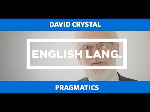 ENGLISH LANG: Pragmatics - David Crystal