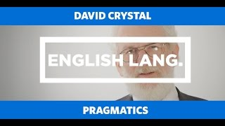 ENGLISH LANG: Pragmatics - David Crystal