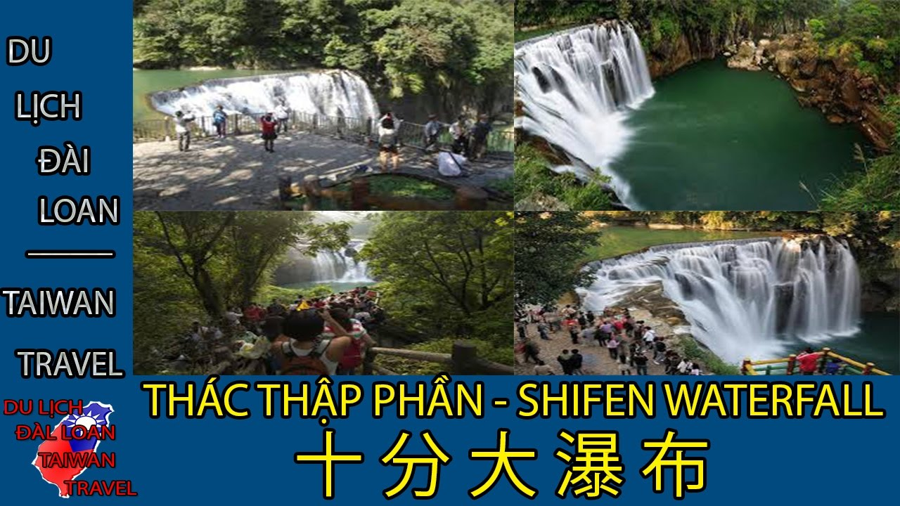 Du lịch Đài Loan - Taiwan travel:THÁC THẬP PHẦN - SHIFEN WATERFALL - 十 分 大 瀑 布 TẬP 33