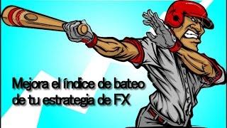 Mejora el índice de bateo de tu estrategia de Forex