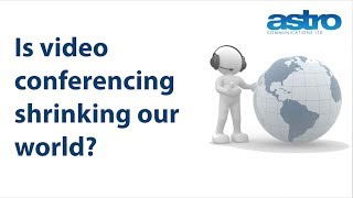 Is Video Conferencing Excelling Our World?