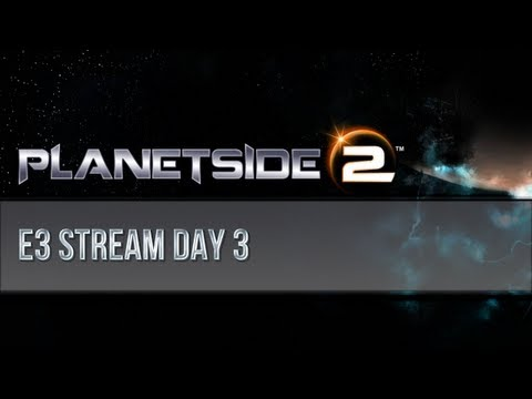 Planetside 2 E3 Stream - Day 3 - (feat. Totalbiscuit and Margaret Krohn)