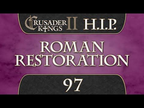Let's Play Crusader Kings 2 [HIP Mod] Roman Restoration 97