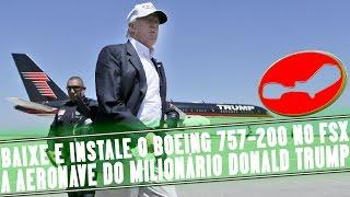 BAIXE O BOEING 757 200 DONALD TRUMP - #fsxtraduzido