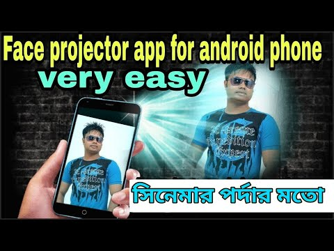 Face projector app for android phone very easy bangla tutorial 2017/2018/BY SURMA NODIR  MAJHI