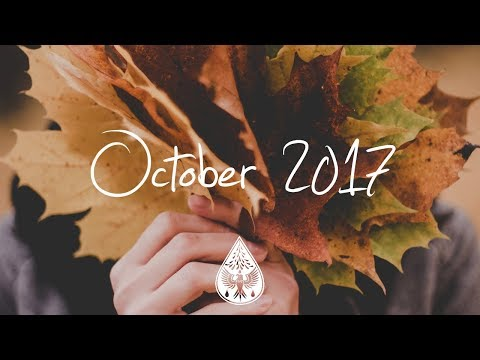 Indie/Rock/Alternative Compilation - October 2017 (1-Hour Playlist)