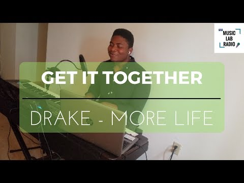 Drake Cover Get It Together | By Jamen Thurmond #MoreLife 🔥🔥🔥