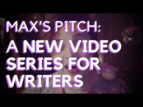 Max Pitches a New Video Series for Writers