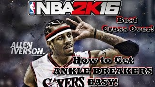 NBA 2K16 HOW TO GET ANKLE BREAKERS EASY TUTORIAL!! (BEST CROSSOVER!)