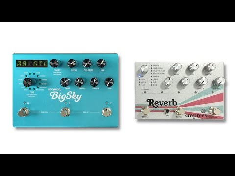 Strymon Big Sky vs Empress Reverb
