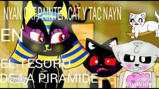 NYAN CAT, PAINTER Y TAC NAYN EN EL TESORO DE LA PIRÁMIDE