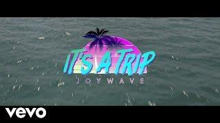 Смотреть клип Joywave - It's A Trip!